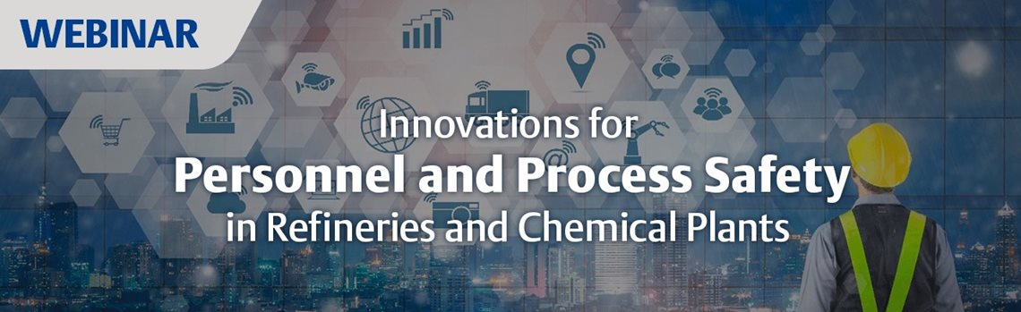 Innovations for Personnel and Process Safety in Refineries and Chemical Plants Webinar